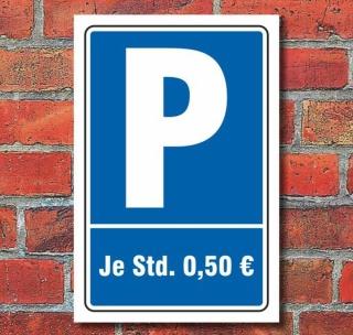 Schild Parken, Parkplatz, Je Std. 0,50 €, 3 mm Alu-Verbund