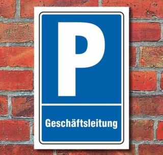 Schild Parken, Parkplatz, Geschäftsleitung, 3 mm Alu-Verbund