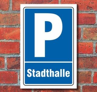 Schild Parken, Parkplatz, Stadthalle, 3 mm Alu-Verbund