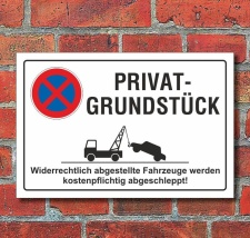 Schild Parkverbot, Halteverbot, Privatgrundstück...