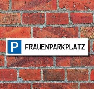 """Schild Parkplatz """"Frauenparkplatz"""" - 3 mm Alu-Verbund - 52 x 11 cm"""