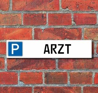 """Schild Parkplatz """"Arzt"""" - 3 mm Alu-Verbund - 52 x 11 cm"""