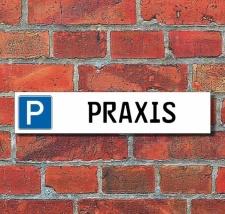 """Schild Parkplatz """"Praxis"""" - 3 mm Alu-Verbund -..."""