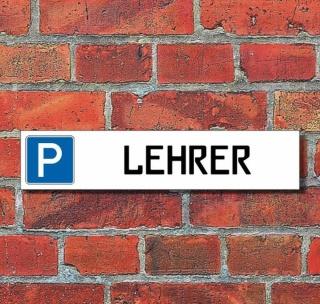 """Schild Parkplatz """"Lehrer"""" - 3 mm Alu-Verbund - 52 x 11 cm"""