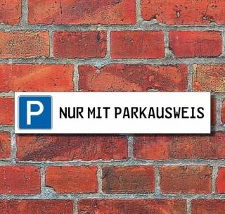 """Schild Parkplatz """"Nur mit Parkausweise"""" - 3 mm Alu-Verbund - 52 x 11 cm"""