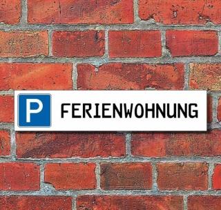 """Schild Parkplatz """"Ferienwohnung"""" - 3 mm Alu-Verbund - 52 x 11 cm"""