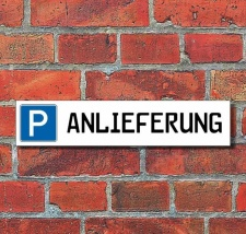"""Schild Parkplatz """"Anlieferung"""" - 3 mm..."""