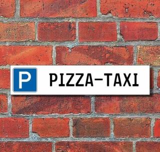 """Schild Parkplatz """"Pizza-Taxi"""" - 3 mm Alu-Verbund - 52 x 11 cm"""