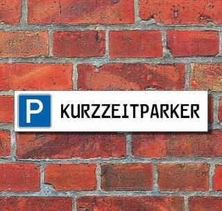 "Schild Parkplatz ""Kurzzeitparker"" - 3 mm Alu-Verbund - 52 x 11 cm"