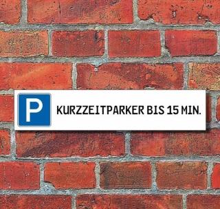 "Schild Parkplatz ""Kurzzeitparker 15 min."" - 3 mm Alu-Verbund - 52 x 11 cm"