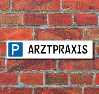 """Schild Parkplatz """"Arztpraxis"""" - 3 mm Alu-Verbund - 52 x 11 cm"""