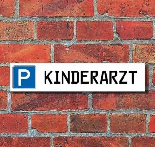 """Schild Parkplatz """"Kinderarzt"""" - 3 mm Alu-Verbund - 52 x 11 cm"""