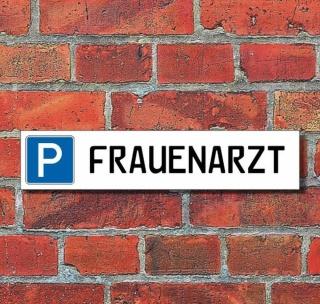 """Schild Parkplatz """"Frauenarzt"""" - 3 mm Alu-Verbund - 52 x 11 cm"""