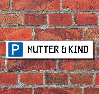 """Schild Parkplatz """"Mutter & Kind"""" - 3 mm Alu-Verbund - 52 x 11 cm"""