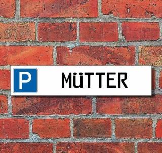 """Schild Parkplatz """"Mütter"""" - 3 mm Alu-Verbund - 52 x 11 cm"""