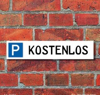 """Schild Parkplatz """"Kostenlos"""" - 3 mm Alu-Verbund - 52 x 11 cm"""