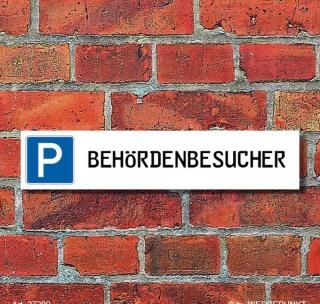 """Schild Parkplatz """"Behördenbesucher"""" - 3 mm Alu-Verbund - 52 x 11 cm"""