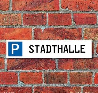 """Schild Parkplatz """"Stadthalle"""" - 3 mm Alu-Verbund - 52 x 11 cm"""