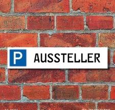 """Schild Parkplatz """"Aussteller"""" - 3 mm..."""