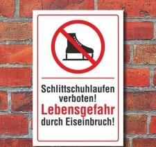 Schild Lebensgefahr! Schlittschuhlaufen verboten,...
