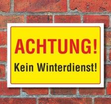 Schild Achtung! Kein Winterdienst, 3 mm Alu-Verbund