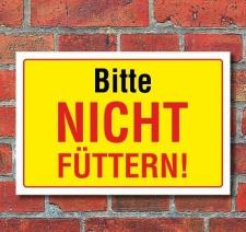 Schild Bitte nicht füttern, 3 mm Alu-Verbund 300 x...