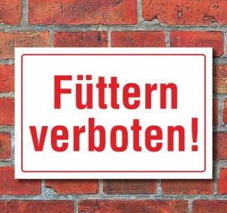 Schild Füttern verboten, 3 mm Alu-Verbund