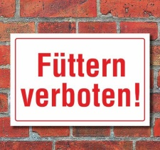 Schild Füttern verboten, 3 mm Alu-Verbund 300 x 200 mm