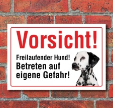 """Vorsicht """"Freilaufend"""", Dalmatiner, Hund,..."""