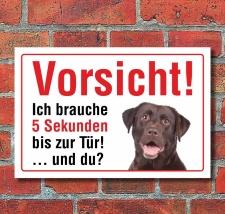 """Vorsicht """"5 Sekunden"""", Labrador, Hund, Schild,..."""