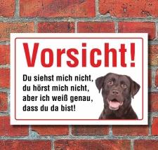 """Vorsicht """"Siehst mich nicht"""", Labrador, Hund,..."""