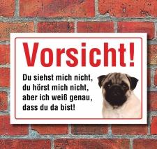 """Vorsicht """"Siehst mich nicht"""", Mops, Hund,..."""