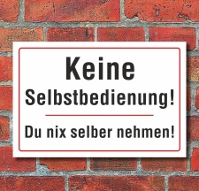 """Schild """"Keine Selbstbedienung, Fun"""", 3 mm..."""