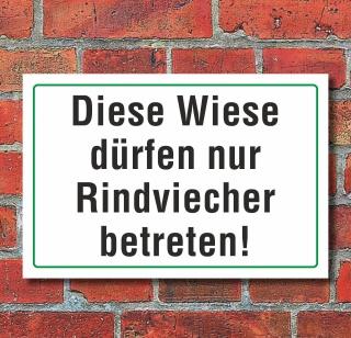 """Schild """"Diese Wiese dürfen nur Rindviecher betreten"""", 3 mm Alu-Verbund"""