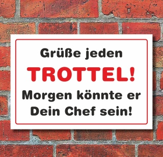 """Schild """"Grüße jeden Trottel"""", 3 mm Alu-Verbund"""
