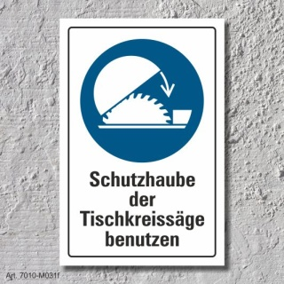 """Schild """"Schutzhaube Tischkreissäge benutzen"""", DIN ISO 7010, 3 mm Alu-Verbund"""