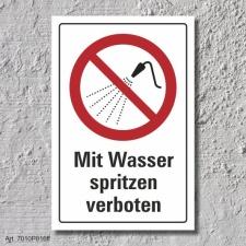 """Verbotsschild """"Mit Wasser spritzen verboten"""",..."""