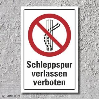 """Verbotsschild """"Schleppspur verlassen verboten"""", DIN ISO 7010, 3 mm Alu-Verbund"""