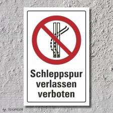 """Verbotsschild """"Schleppspur verlassen verboten"""",..."""