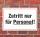 """Schild """"Zutritt nur für Personal"""", 3 mm Alu-Verbund"""