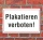 """Schild """"Plakatieren verboten"""", 3 mm Alu-Verbund"""
