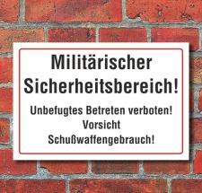 Schild Militärischer Sicherheitsbereich...