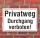 Schild Privatweg Durchgang verboten, 3 mm Alu-Verbund