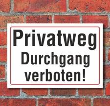 Schild Privatweg Durchgang verboten, 3 mm Alu-Verbund...