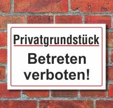 Schild Privatgrundstück betreten verboten, 3 mm...