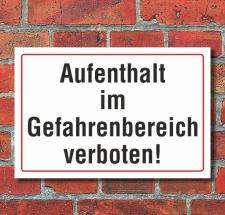Schild Aufenthalt im Gefahrenbereich verboten, 3 mm...