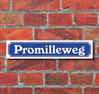 """Schild im Straßenschild-Design """"Promilleweg"""" - 3 mm Alu-Verbund - 52 x 11 cm"""