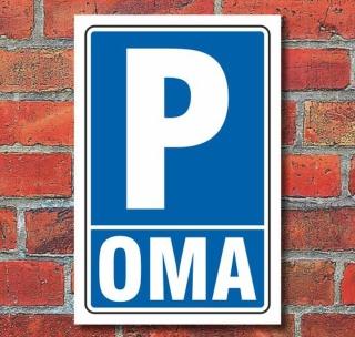 "Schild ""OMA"" Privatparkplatz parkverbot Alu-Verbund"