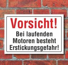 Schild Vorsicht bei laufenden Motoren, Erstickungsgefahr,...