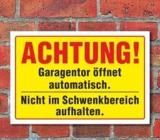 """Schild """"Achtung, Garagentor öffnet..."""
